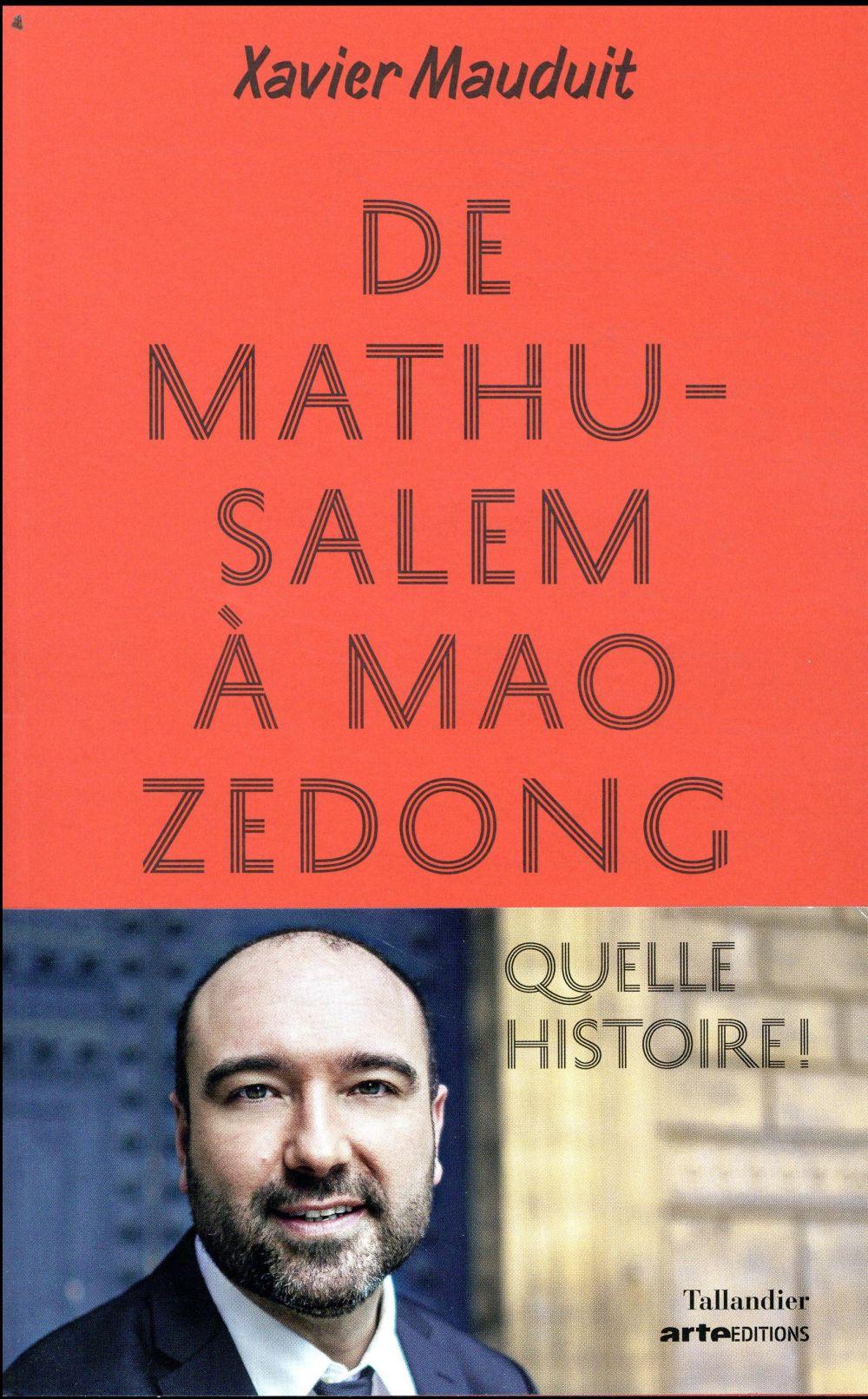 De Mathusalem à Mao Zedong ; quelle histoire !