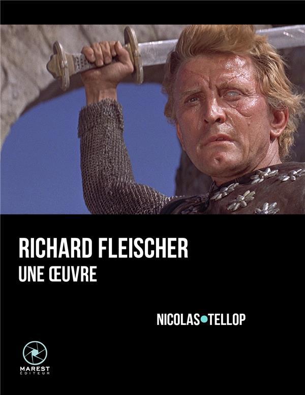 Richard Fleischer, une oeuvre