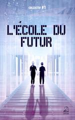 Vente Livre Numérique : L'école du Futur  - Collectif #1