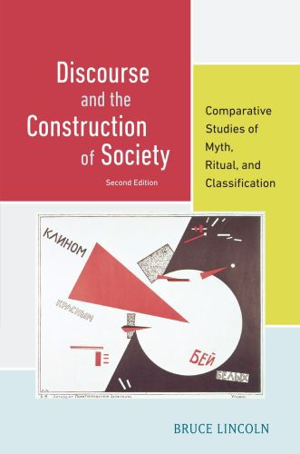 Discourse and the Construction of Society: Comparative Studies of Myth