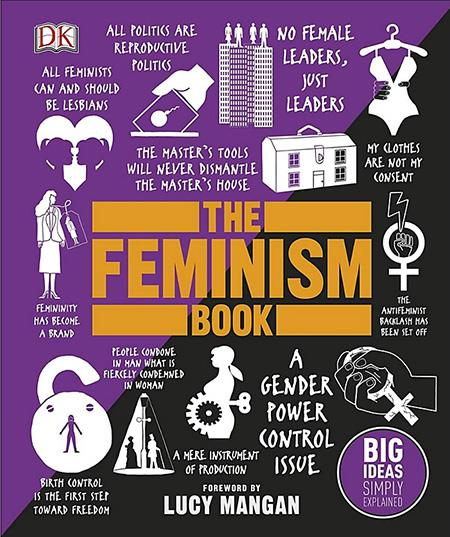 THE FEMINISM BOOK - BIG IDEAS SIMPLY EXPLAINED