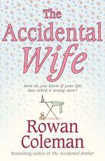 Vente EBooks : The Accidental Wife  - Rowan Coleman