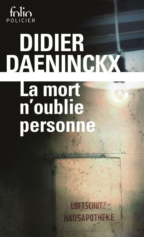 La mort n'oublie personne  - Didier Daeninckx