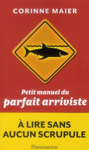 Petit Manuel Du Parfait Arriviste
