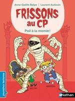 Vente EBooks : Frissons au CP, poil à la momie - Premières Lectures CP Niveau 1 - Dès 6 ans  - Anne-Gaëlle Balpe