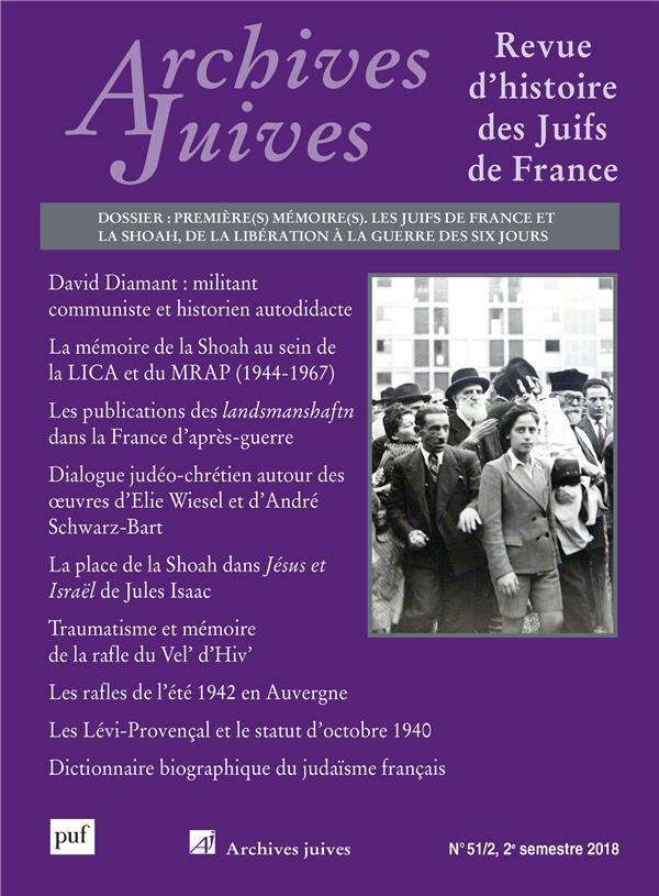 revue archives juives n.51/2 ; les Juifs de France et la Shoah, de la Libération à la guerre des Six Jours