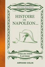Histoire de Napoléon...  - Xavier MAUDUIT