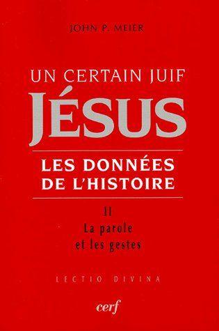 Un certain juif Jésus, les données de l'Histoire t.2 ; la parole et les gestes