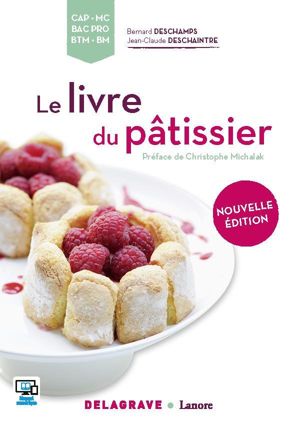 Le livre du pâtissier ; CAP, MC, bac pro, BTM, BM