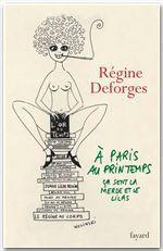 Vente Livre Numérique : A Paris, au printemps, ça sent la merde et le lilas  - Régine Deforges
