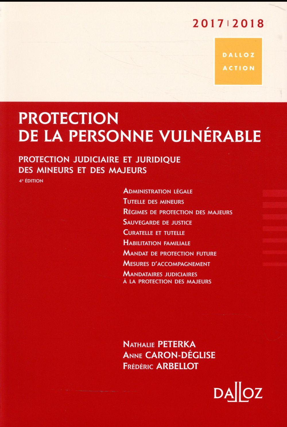 Protection de la personne vulnérable ; protection judiciaire et juridique des mineurs et des majeurs (édition 2017/2018)