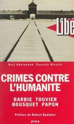 Vente Livre Numérique : Crimes contre l'Humanité : Barbie, Touvier, Bousquet, Papon  - Sorj Chalandon - Pascale Nivelle