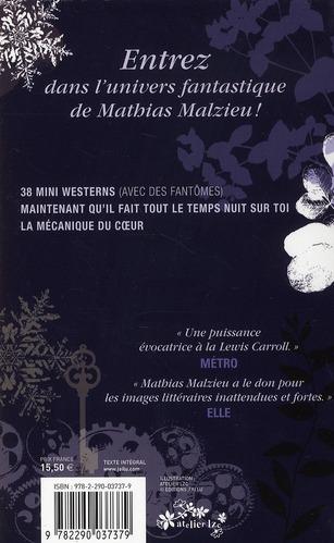 Coffret prestige Mathias Malzieu ; 38 mini westerns (avec des fantômes) ; la mécanique du coeur ; maintenant qu'il fait tout le temps nuit sur toi