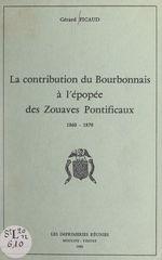 La contribution du Bourbonnais à l'épopée des Zouaves pontificaux, 1860-1870