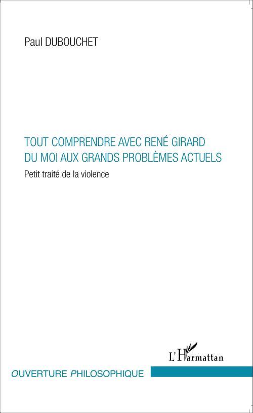 Tout comprendre avec René Girard