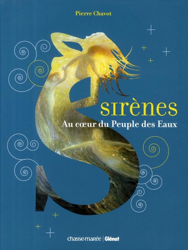 Sirènes ; au coeur du peuple des eaux