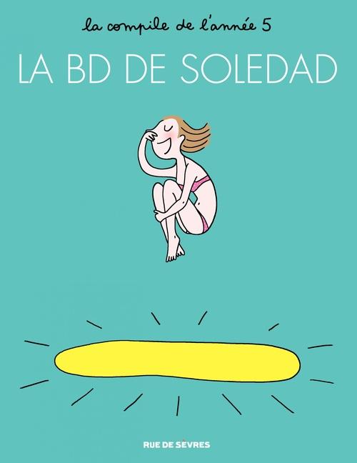 la BD de Soledad t.5 ; la compile de l'année 5