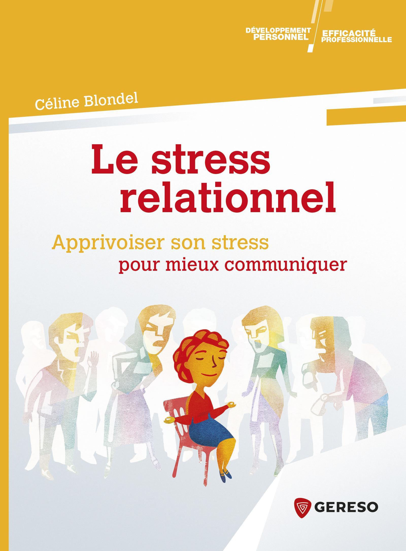 Le stress relationnel - apprivoiser son stress pour mieux communiquer