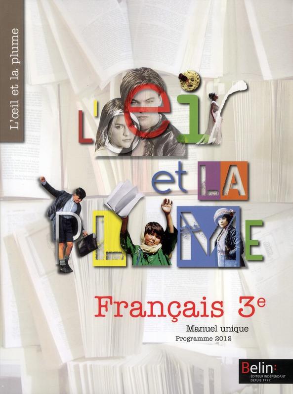 L'Oeil Et La Plume; Francais ; 3eme ; Manuel Unique