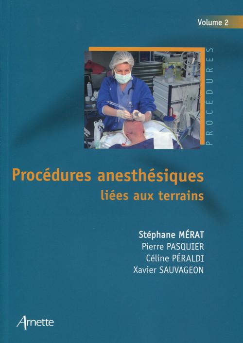Procédures anesthésiques liées aux terrains t.2