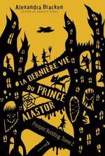 Vente Livre Numérique : La dernière vie du prince Alastor - tome 2 Prosper Redding  - Alexandra Bracken