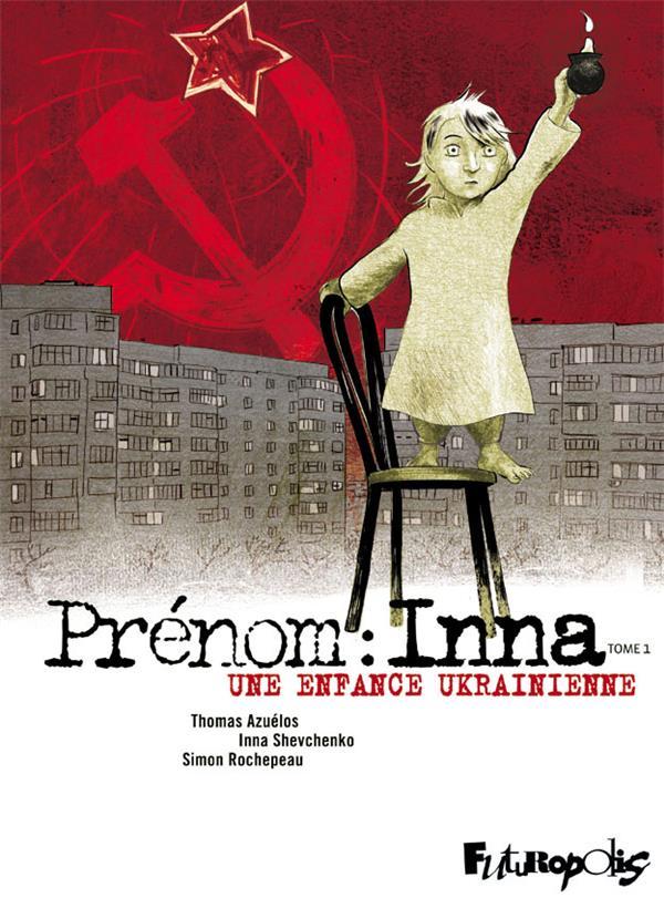 Prénom : Inna T.1 ; une enfance ukrainienne