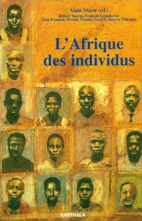 L'Afrique des individus  - . Collectif  - Alain Marie