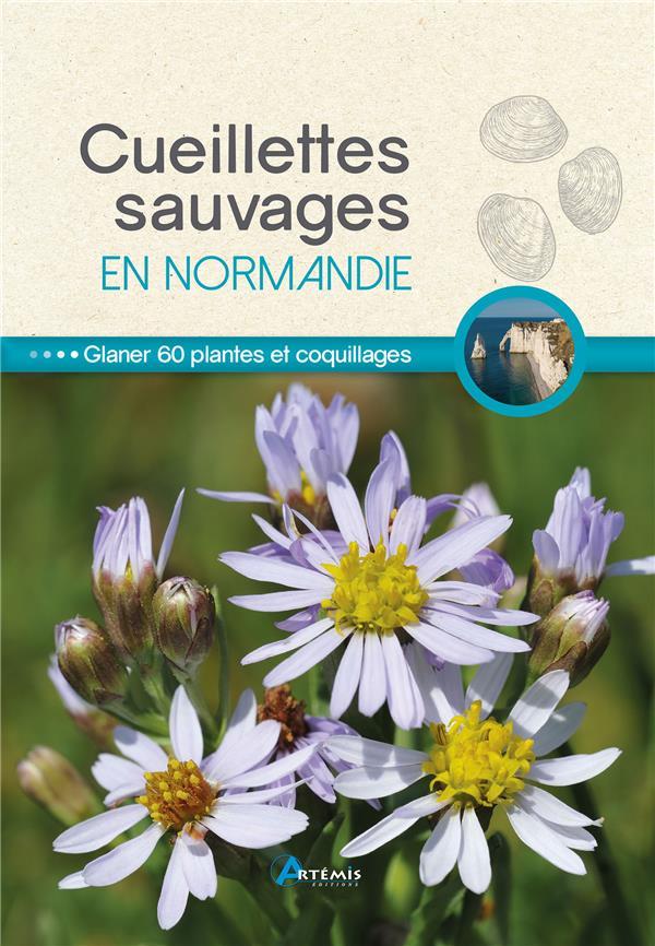 Cueillettes sauvages en Normandie ; glaner 60 plantes et coquillage