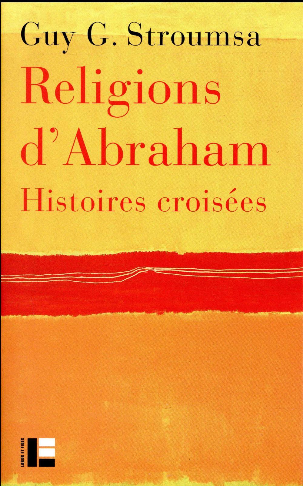 Religions d'Abraham ; histoires croisées