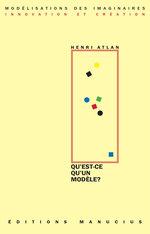 Vente EBooks : Qu'est ce qu'un modèle ?  - Henri ATLAN