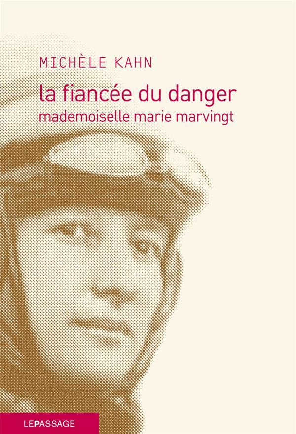 la fiancée du danger ; mademoiselle Marie Marvingt
