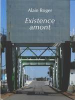 Existence amont