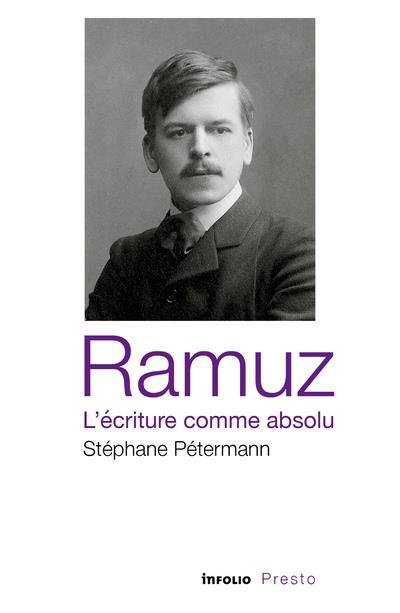 RAMUZ, L'ECRITURE COMME ABSOLU