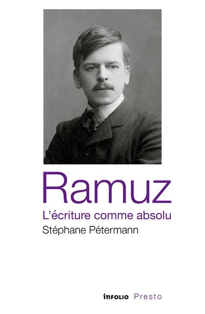 Ramuz, l'écriture comme absolu