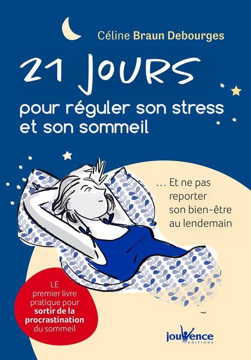 21 jours pour réguler son stress et son sommeil