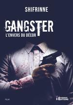 Vente Livre Numérique : Gangster - l'envers du décor  - Shifrinne