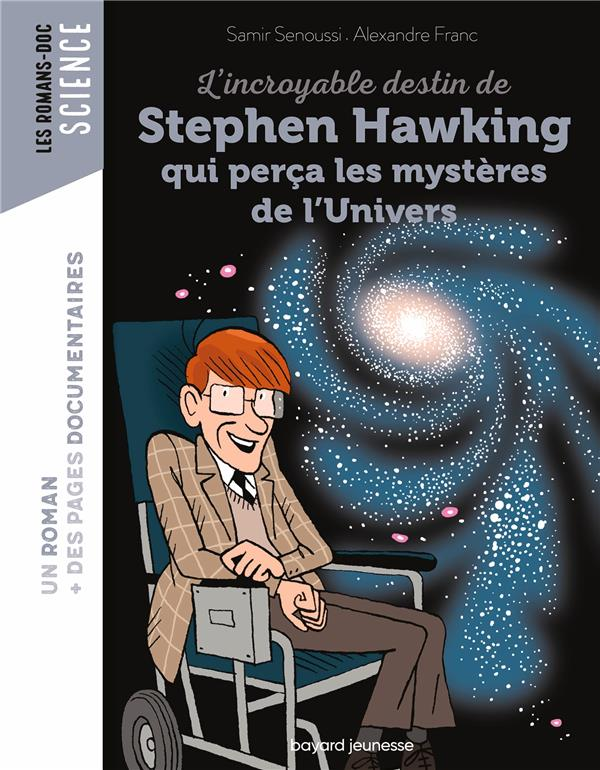 L-INCROYABLE DESTIN DE STEPHEN HAWKING QUI PERCA LES MYSTERES DE L-UNIVERS