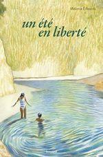 Vente Livre Numérique : Un été en liberté  - Mélanie Edwards