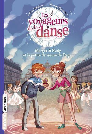 Les voyageurs de la danse t.1 ; Margot et Rudy et la petite danseuse de Degas