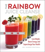 The Rainbow Juice Cleanse  - Ginger Southall