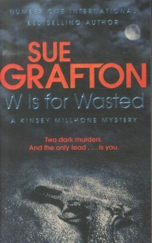 W IS FOR WASTED - A KINSEY MILLHONE MYSTERY