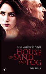 House Of Sand And Fog  - Andre Dubus III - André DUBUS III