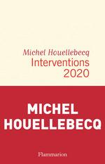 Vente Livre Numérique : Interventions 2020  - Michel Houellebecq