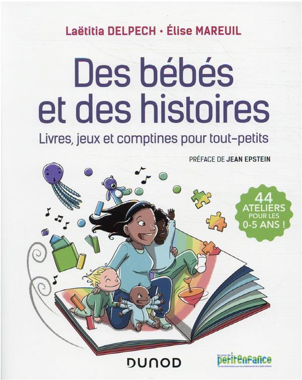des bébés et des histoires ; livres, jeux et comptines pour tout-petits