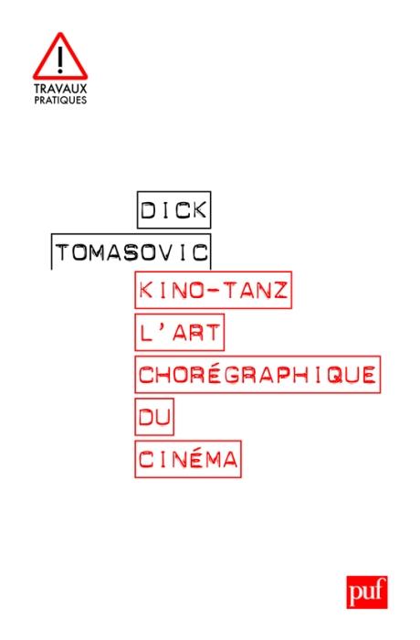 Kino-tanz ; l'art chorégraphique du cinéma