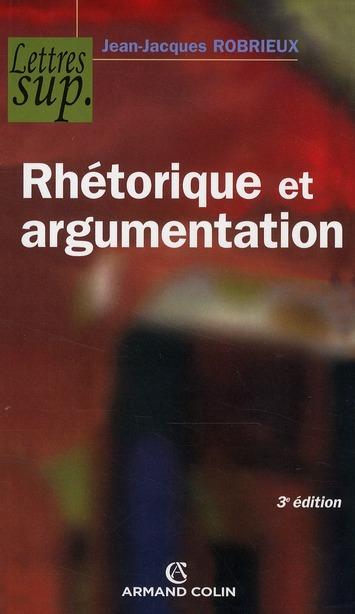Rhetorique Et Argumentation (3e Edition)