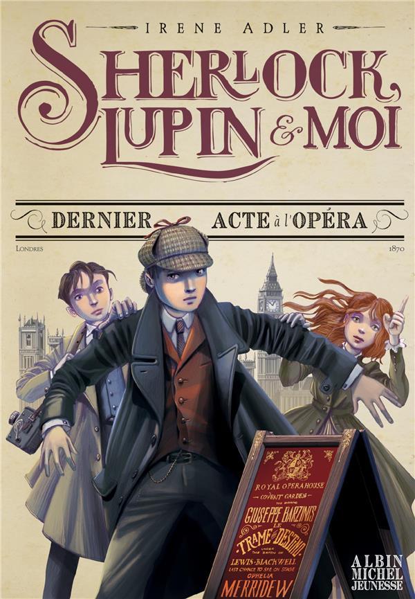 ADLER/BRUNO - DERNIER ACTE A L-OPERA - SHERLOCK, LUPIN & MOI - TOME 2