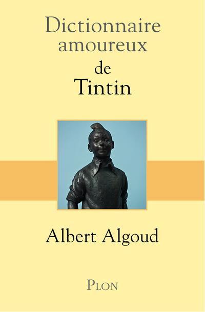 dictionnaire amoureux ; de Tintin