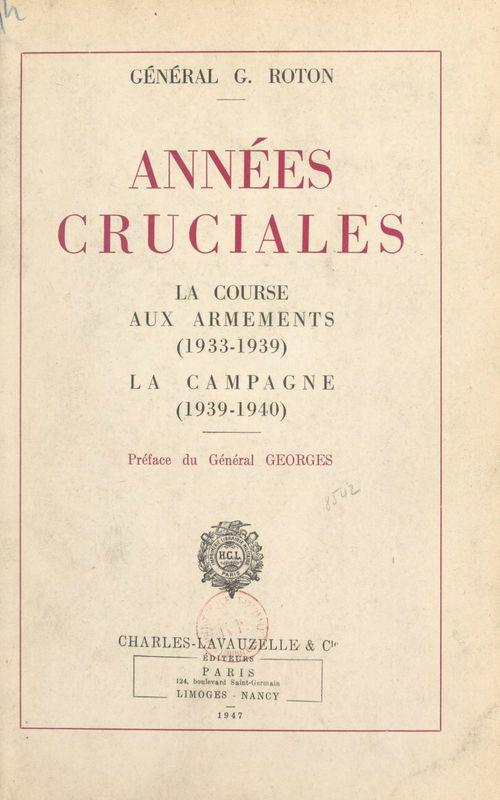 Années cruciales : la course aux armements (1933-1939), la campagne (1939-1940)