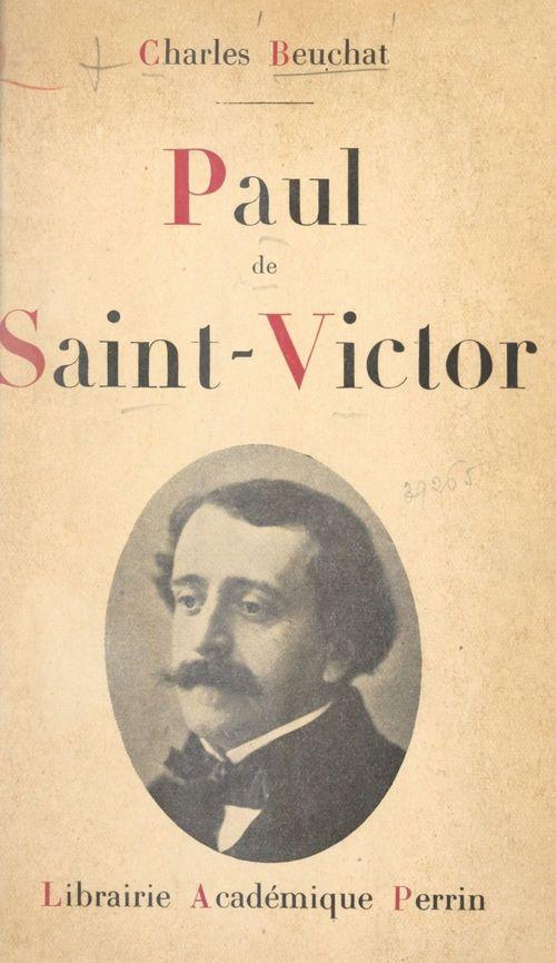 Paul de Saint-Victor, 1825-1881